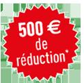 500 euros offerts !